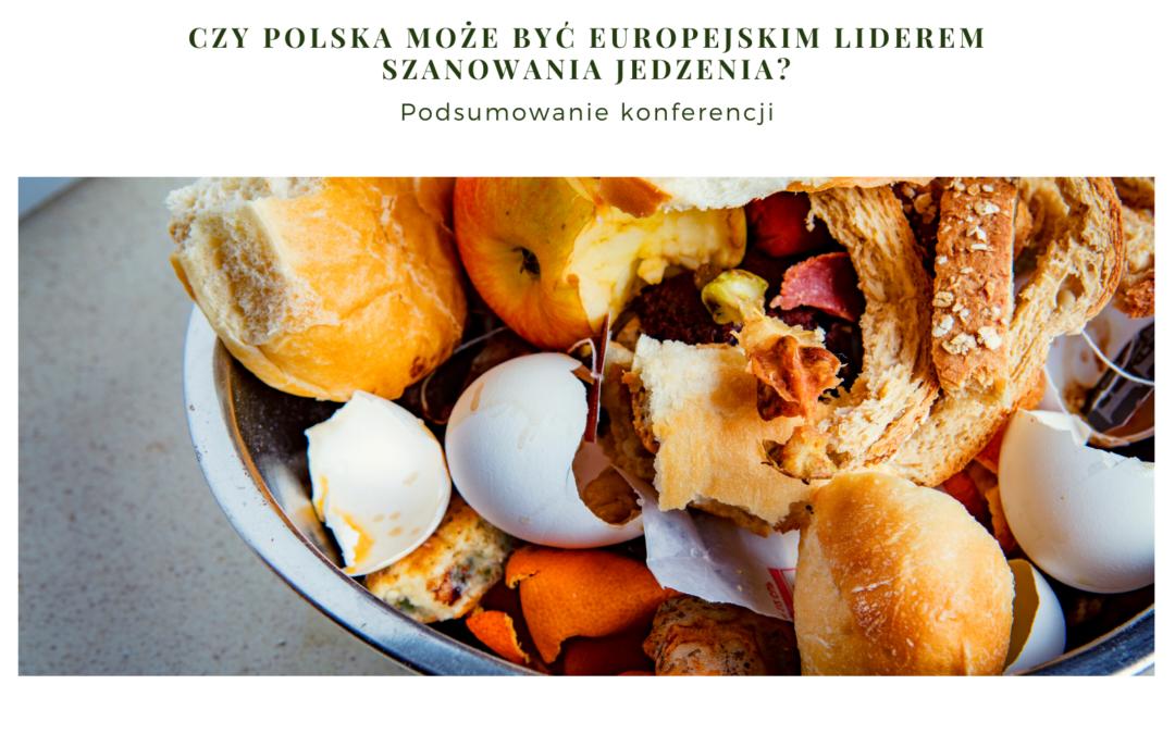 Czy Polska może być europejskim liderem szanowania jedzenia? – podsumowanie